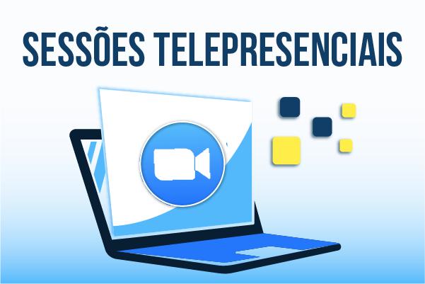 Confira o calendário das sessões telepresenciais de fevereiro