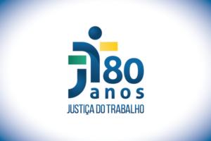 Justiça do Trabalho oficializa uso e aplicação da marca comemorativa dos 80 anos
